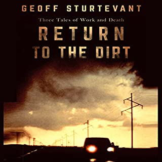 Return to the Dirt: Three Tales of Work and Death audiobook cover art