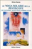 Le yoga solaire de la Pentecôte - Une initiation divine pour l'homme futur