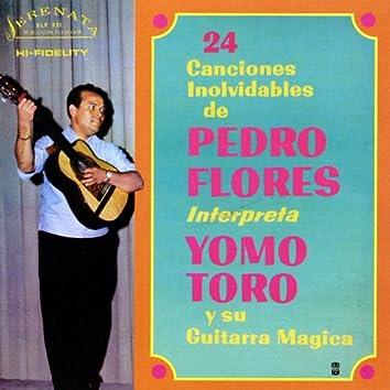 Yomo Toro y Su Guitarra Magica (24 Canciones Involvidables de Pedro Flores)