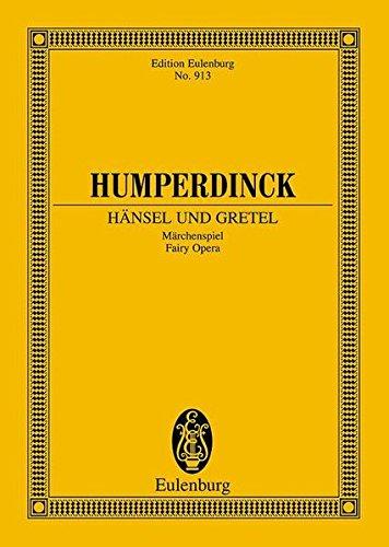 Hänsel und Gretel: Märchenspiel in 3 Bildern. Studienpartitur. (Eulenburg Studienpartituren)