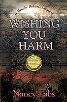 Wishing You Harm: A Brooke Roberts Mystery