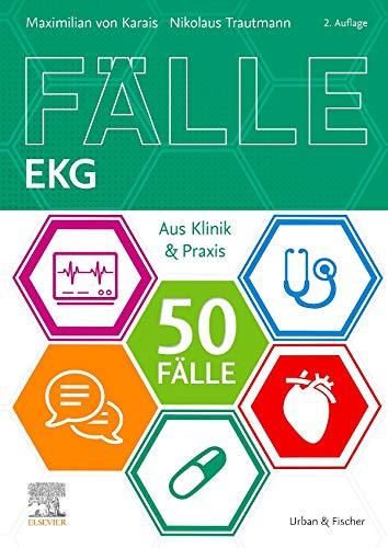 50 Fälle EKG: Aus Klinik und Praxis