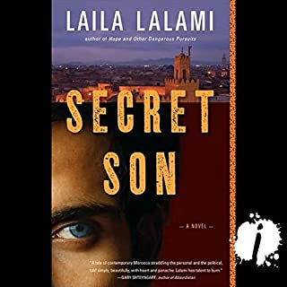 Secret Son                    By:                                                                                                                                 Laila Lalami                               Narrated by:                                                                                                                                 Lameece Issaq                      Length: 7 hrs and 12 mins     19 ratings     Overall 3.5