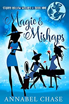 Magic & Mishaps (Starry Hollow Witches Book 9) by [Annabel Chase]