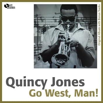 Go West, Man ! (Original Album Plus Bonus Tracks)