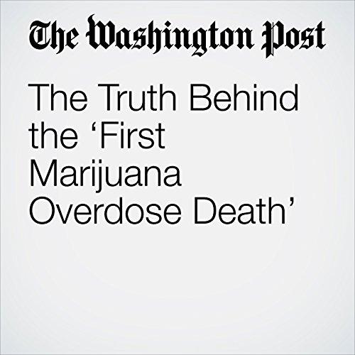 The Truth Behind the 'First Marijuana Overdose Death' copertina
