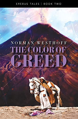 The Color of Greed: Erebus Tales, Book 2 by [Norman Westhoff]