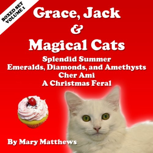Grace, Jack & Magical Cats Cozy: Mystery Boxed Set, Volume 1 audiobook cover art