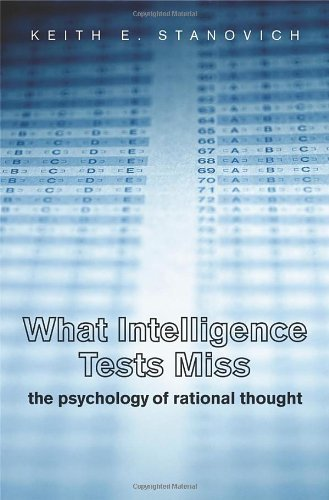 What Intelligence Tests Miss: The Psychology of Rational Thought (English Edition)