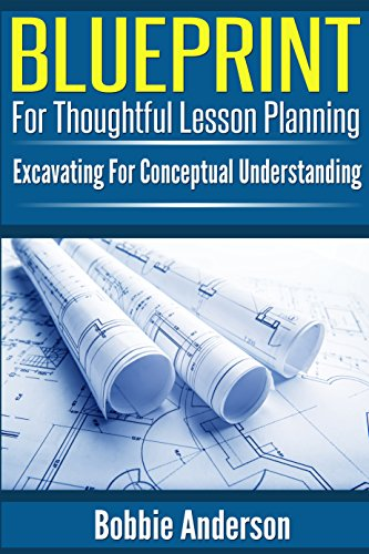 Book: Blueprint for Thoughtful Lesson Planning by Bobbie Anderson