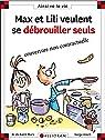 Max et Lili veulent se débrouiller seuls par Saint-Mars