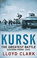 Kursk: The Greatest Battle