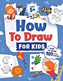 How to Draw for Kids: How to Draw 101 Cute Things for Kids Ages 5+ | Fun & Easy Simple Step by Step Drawing Guide to Learn How to Draw Cute Things: ... (Fun Modern Drawing Activity Book for Kids)