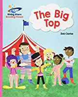 Reading Planet - The Big Top - Pink A: Galaxy (Rising Stars Reading Planet)