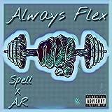 Always Flex (feat. AR) [Explicit]