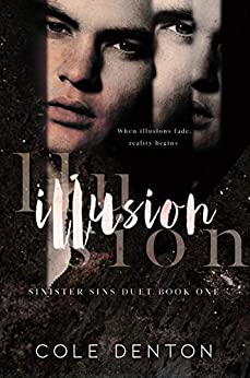 Illusion (Sinister Sins Book 1) by [Cole Denton]