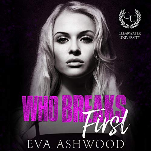 Who Breaks First: A New Adult Bully Romance cover art