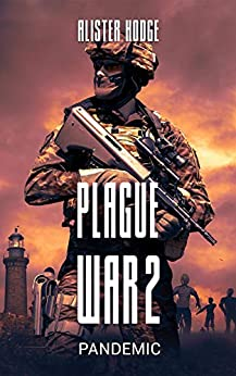Plague War 2: Pandemic by [Alister Hodge]