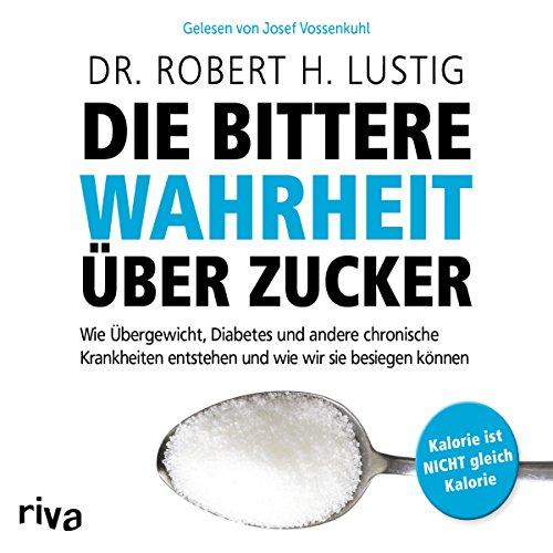 Die bittere Wahrheit über Zucker cover art
