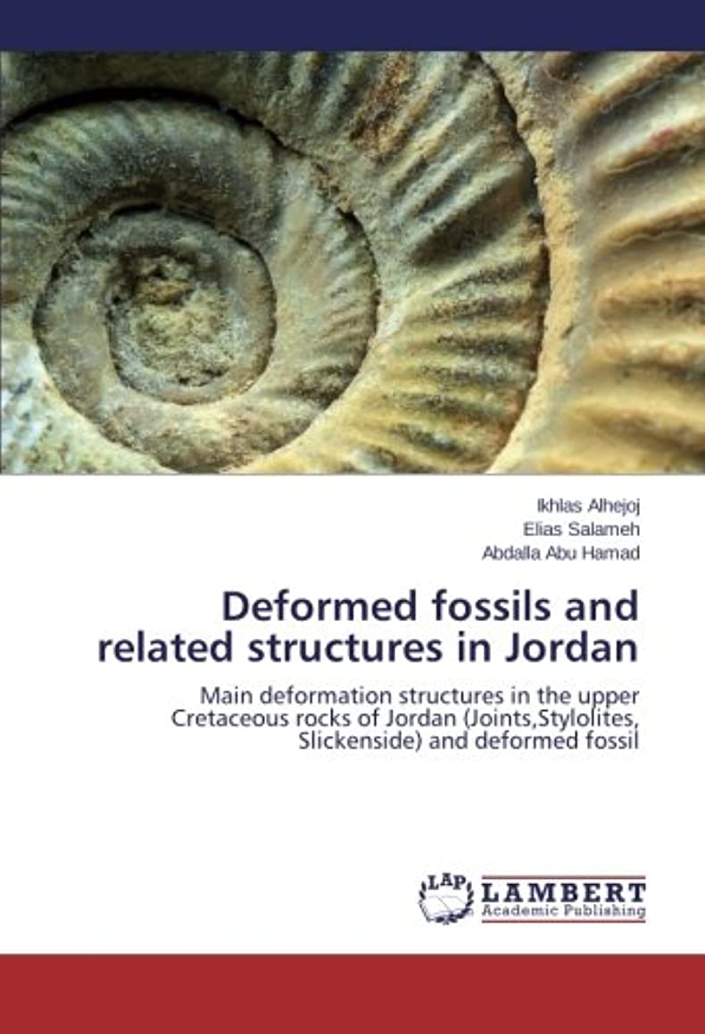 Deformed fossils and related structures in Jordan: Main deformation structures in the upper Cretaceous rocks of Jordan (Joints,Stylolites, Slickenside) and deformed fossil