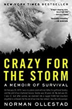Crazy for the Storm: A Memoir of Survival First edition by Ollestad, Norman (2009) Hardcover