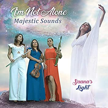 I'm Not Alone Majestic Sounds