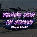 Vengo con mi squad (feat. Ricci Capicci) [Explicit]