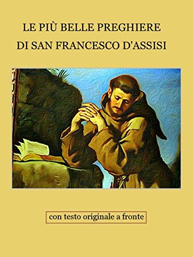 Le preghiere di San Francesco d'Assisi: Con testo originale in lingua volgare e in latino
