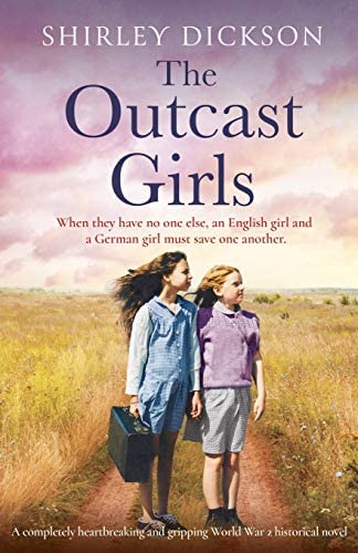 The Outcast Girls A completely heartbreaking and gripping World War 2 historical novel product image