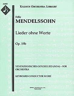 Lieder ohne Worte, Op.19b (Venenzianisches Gondellied (No.6) – for orchestra): Keyboard Conductor Score (Qty 4) [A6002]