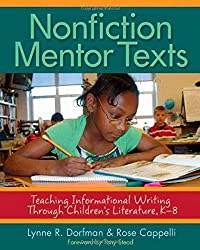 This is a screenshot of the cover of the book Nonfiction Mentor Texts by Lynne R. Dorfman and Rose Cappelli.