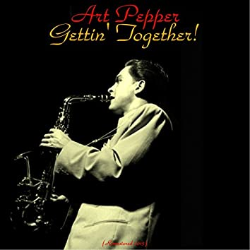 Gettin' Together! (feat. Conte Candoli / Wynton Kelly / Paul Chambers / Jimmy Cobb) [Remastered 2015]