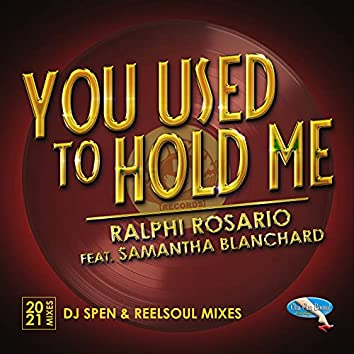 You Used to Hold Me 2021 (DJ Spen & Reelsoul Mixes)
