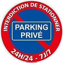 Panneau - Parking Privée - Stationnement Interdit 24h/24 et 7j/7 - Diamètre 250 mm - Plastique Rigide PVC 1,5 mm - Double Face Autocollant au Dos - Protection Anti-UV
