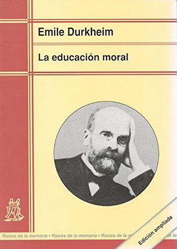 La Educación Moral (Raíces de la memoria)
