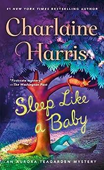 Sleep Like a Baby: An Aurora Teagarden Mystery (Aurora Teagarden Mysteries Book 10) by [Charlaine Harris]