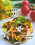 Cuisine crue: 40 recettes gourmandes, vivantes, véganes