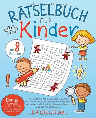 RÄTSELBUCH für Kinder ab 8 Jahren: Mit Rätseln, Knobelaufgaben, Sudokus und vielen weiteren spannenden Aufgaben. Verbessert mit Spaß das logische Denken und die Konzentration - Inkl. Ausmalbilder