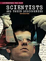 Scientists and Their Discoveries (Documenting the Past)