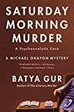 Saturday Morning Murder: A Psychoanalytic Case: 1 (Michael Ohayon)