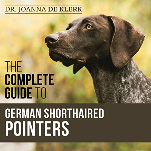 The Complete Guide to German Shorthaired Pointers cover art