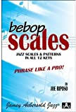 Bebop: Jazz Scales and Patterns in All 12 Keys