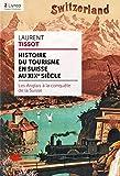 Histoire du Tourisme en Suisse au Xixe Siecle - les Anglais a la Conquete de la Suisse: Les Anglais à la conquête de la Suisse