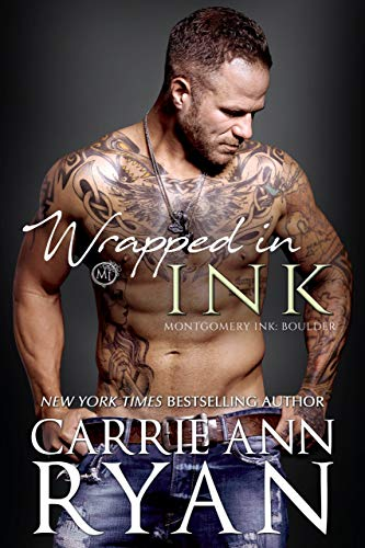 Wrapped in Ink: Montgomery Ink: Boulder by [Carrie Ann Ryan]