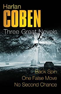 Harlan Coben: Three Great Novels: The Thrillers: Back Spin, One False Move, No Second Chance by Coben, Harlan (2005) Paperback