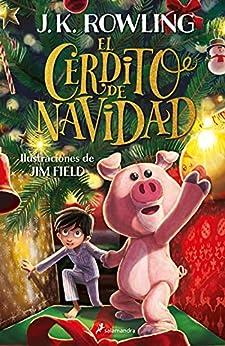 El cerdito de Navidad (Spanish Edition) by [J.K. Rowling, Gemma Rovira Ortega]