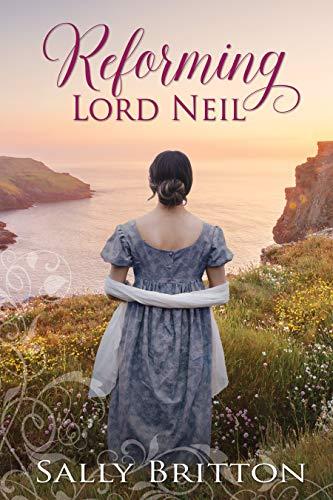 Reforming Lord Neil: A Regency Romance (Inglewood Book 5)