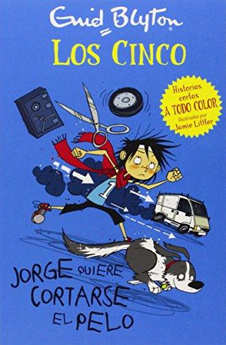 Los Cinco. Jorge Quiere Cortarse El Pelo (Los cinco. Historias cortas)