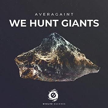 We Hunt Giants (Radio Mix)