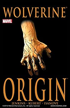 Wolverine: Origin by [Joe Quesada, Bill Jemas, Paul Jenkins, Andy Kubert, Richard Isanove]